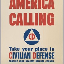America Calling: Take your place in Civilian Defense: consult your nearest defense ...