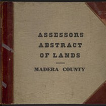 Madera County Assessor's Abstract of Lands; Townships, 1908-1915