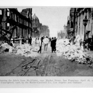 Cleaning the debris from McAllister, near Market Street, San Francisco, April 18, ...