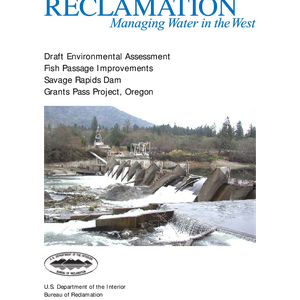 Draft Environmental Assessment for the Savage Rapids Dam Removal Project: Fish Passage ...