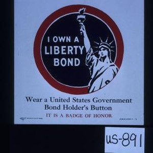 I own a Liberty bond. Wear a United States government bond holder's ...