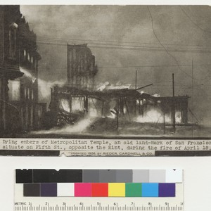 Dying embers of Metropolitan Temple, an old land-mark of San Francisco, situate ...