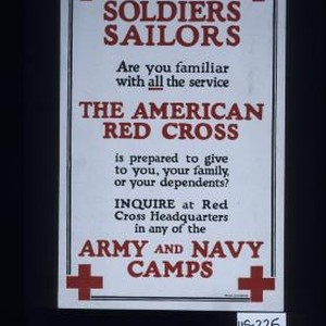Soldiers, sailors; are you familiar with all the service the American Red ...