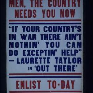 "Men, the country needs you now. ""If your country's in war there ..."