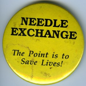 Needle Exchange / The Point is to Save Lives pin-back button