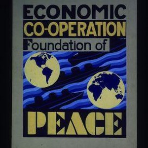 Economic cooperation, foundation of peace