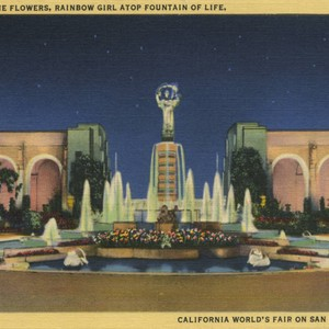 Court of the Flowers, Rainbow Girl atop Fountain of Life, California World's ...