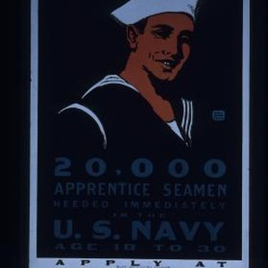 20,000 apprentice seamen needed immediately in the U.S. Navy. Age 18 to ...