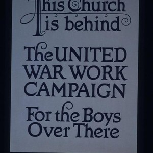 This church is behind the United War Work Campaign for the boys ...