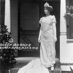 Queen Carolyn, Santa Rosa, May 16, 1912
