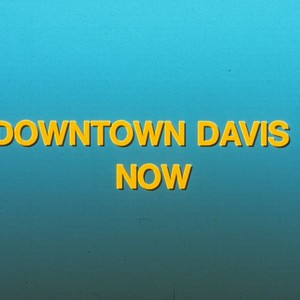 Downtown Davis Now, 1990 (Introduction)