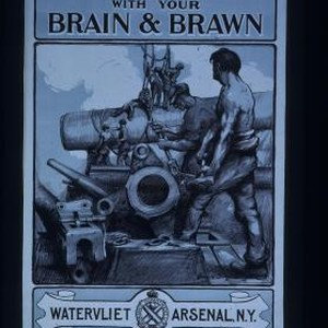 Help win the war with your brain and brawn. Watervliet Arsenal, N.Y. ...