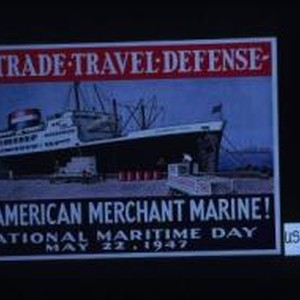 For trade - travel - defense. The American Merchant Marine! National Maritime ...