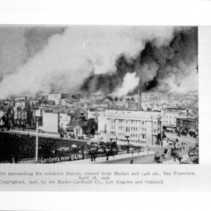Fire approaching the residence district, viewed from Market and 14th Sts., San ...