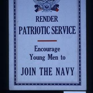 Render patriotic service. Encourage young men to join the Navy