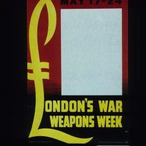 May 17-24. London's war weapons week