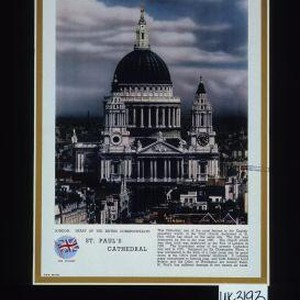 London: heart of the British Commonwealth. St. Paul's Cathedral. This Cathedral, one ...