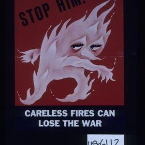 Stop him! Careless fires can lose the war