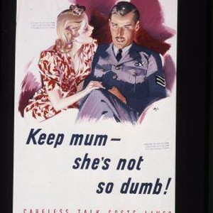 Keep mum - she's not so dumb! Careless talk costs lives