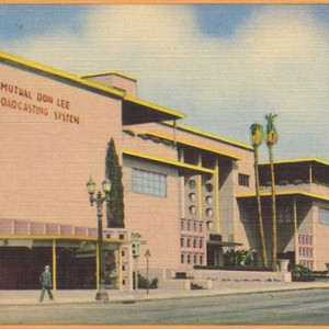 Mutual Don Lee Broadcasting System, Hollywood, California, radio K.H.J. and television channel ...
