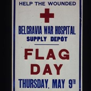 Help us to help the wounded, Belgravia War Hospital supply depot. Flag ...