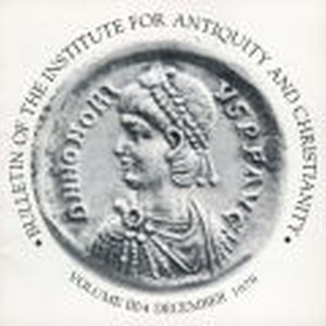 Bulletin of the Institute for Antiquity and Christianity, Volume III, Issue 4