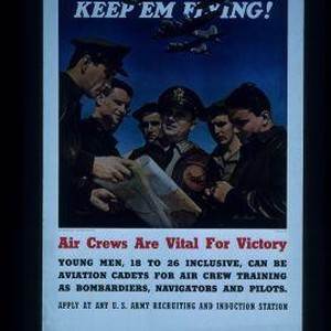 Keep 'em flying! Air crews are vital for victory. Young men, 18 ...