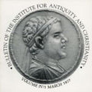 Bulletin of the Institute for Antiquity and Christianity, Volume IV, Issue 1