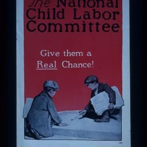 The National Child Labor Committee. Give them a real chance!