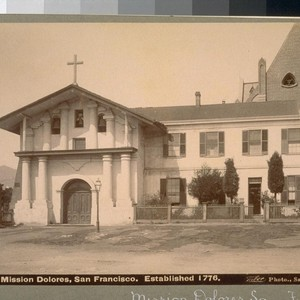 Mission Dolores, San Francisco. Established 1776. B 513. [Photograph by Isaiah West ...