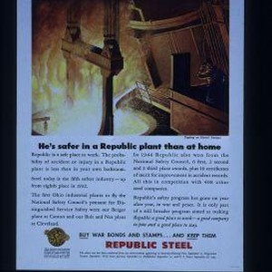 He's safer in a Republic plant than at home. Steel today is ...