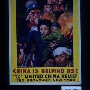 Help China! China is helping us! Give to United China Relief, 1790 ...