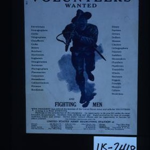 Volunteers wanted. Electricians, stenographers, clerks ... and fighting men. The President has ...