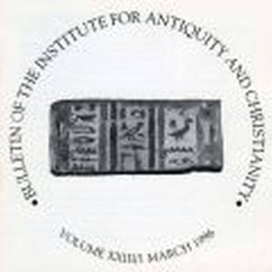 Bulletin of the Institute for Antiquity and Christianity, Volume XXIII, Issue 1