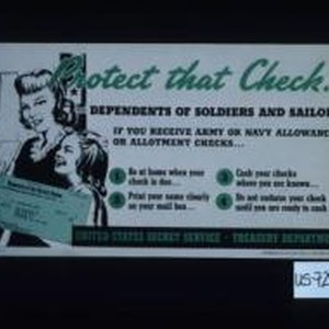Protect that check! Dependents of soldiers and sailors: If you receive an ...